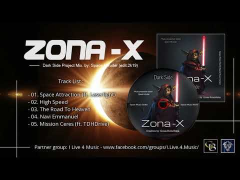 ✯ Zona-X - Dark Side Project Mix. By: Space Intruder (edit.2k19)