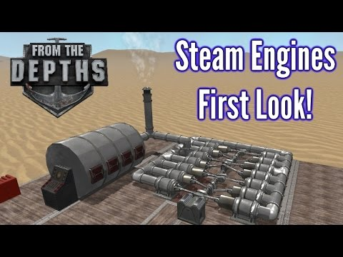From The Depths | Steam Engines! | First look / Impressions!
