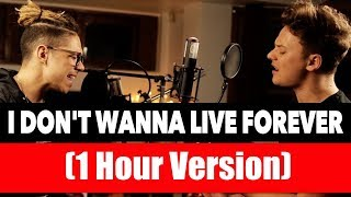 [ 1 hour Edition ] ZAYN & Taylor Swift - I Don't Wanna Live Forever (SING OFF vs. William Singe)