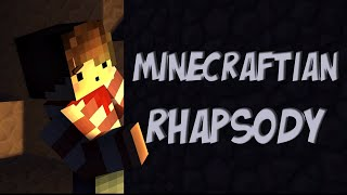 minecraftian rhapsody a minecraft song parody and animation of bohemian rhapsody