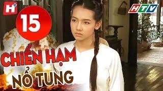 Chiến Hạm Nổ Tung - Tập 15   HTV Phim Tình Cảm Việt Nam Hay Nhất 2019