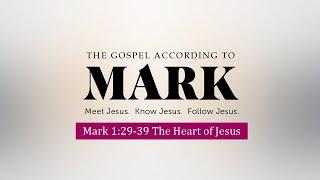Mark 1:29-39 The Heart of Jesus