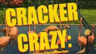 Cracker Crazy: Invisible Histories of the Sunshine State (2007) Trailer
