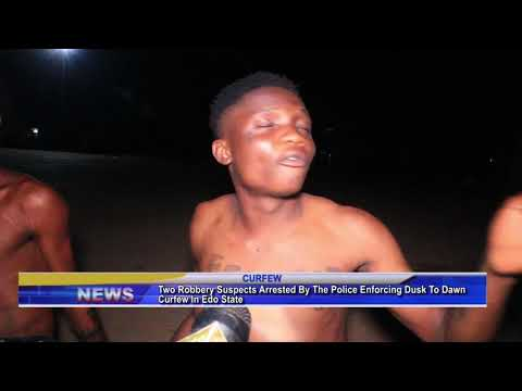 Two robbery suspects arrested by police enforcing dusk to dawn curfew in Edo