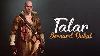 "Bernard ""TALAR"" Dukat - Historia postaci"