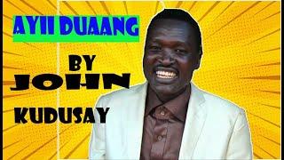 Adut Ayii Duang John Kudsay new song 2017