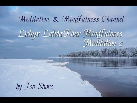 Lielupe Latvia River in Winter - Mindfulness Meditation 2 by Jon Shore