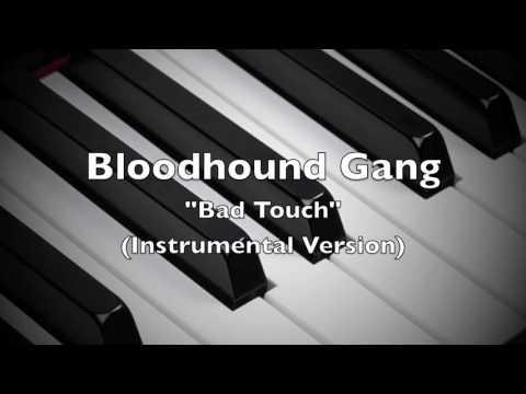 Bloodhound Gang  Bad Touch Instrumental Version