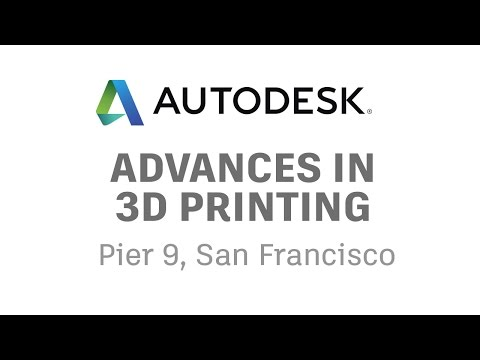 Media Event: Autodesk advances in 3D printing