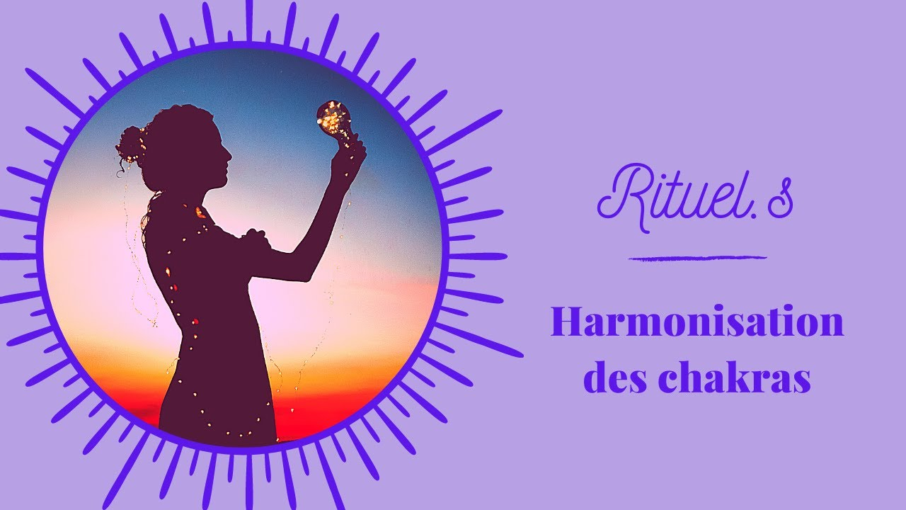 Rituel.s - harmonisation des chakras