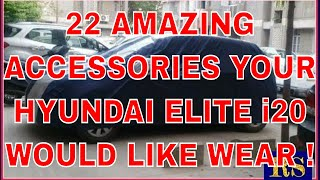Checkout These 22 Amazing Accessories Your Hyundai Elite i20 Would Like Wear
