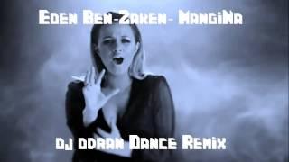 Eden BenZaken-  MangiNa (DJ Doran Dance Remix)