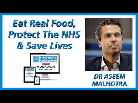 Eat Real Food, Protect The NHS & Save Lives By Dr Aseem Malhotra | #PHCvcon2020
