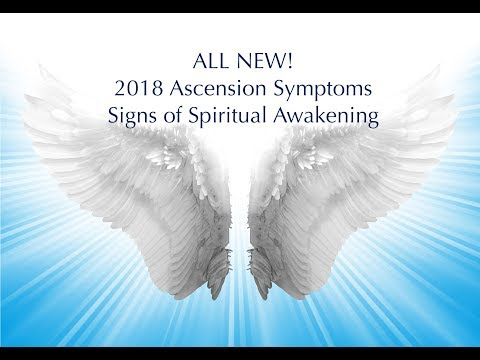 2018 NEW Ascension Symptoms Spiritual Awakening Signs