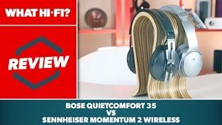 Wireless noise-cancelling headphones - Bose QuietComfort 35 vs Sennheiser Momentum 2.0 Wireless