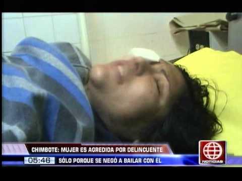 América Noticias: Chimbote: mujer fue agredida por negarse a bailar con un delincuente