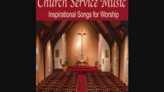 Church Service Music - Inspirational Songs for Worship