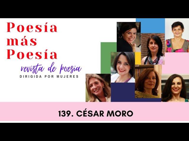139 POESÍA MÁS POESÍA: CÉSAR MORO