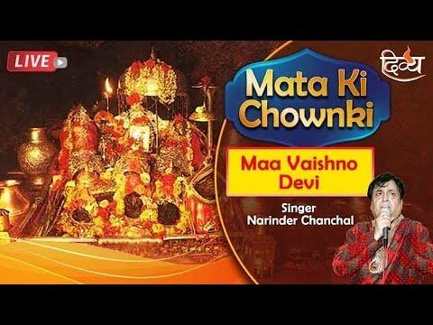 LIve | Mata Ki Chowki | Narinder Chanchal | Maa Vaishno Devi, Katra | Channel Divya