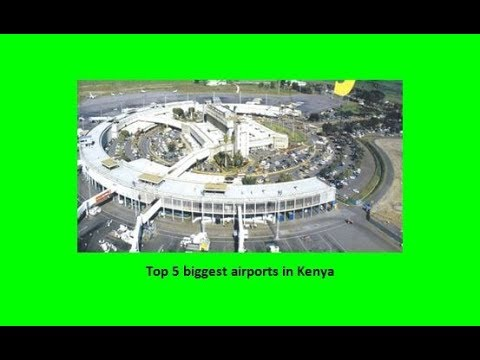 Top 5 biggest airports in kenya