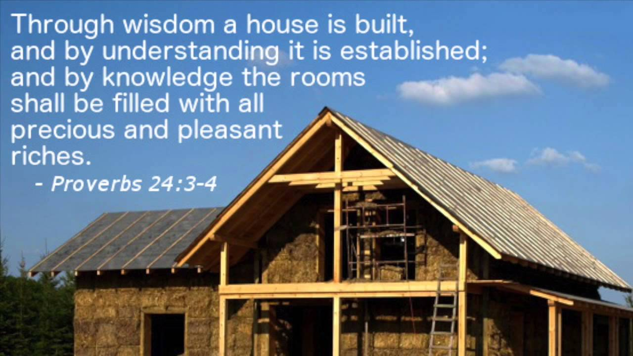 Proverbs 24 3 4 by wisdom a house a built youtube for 3 4 house