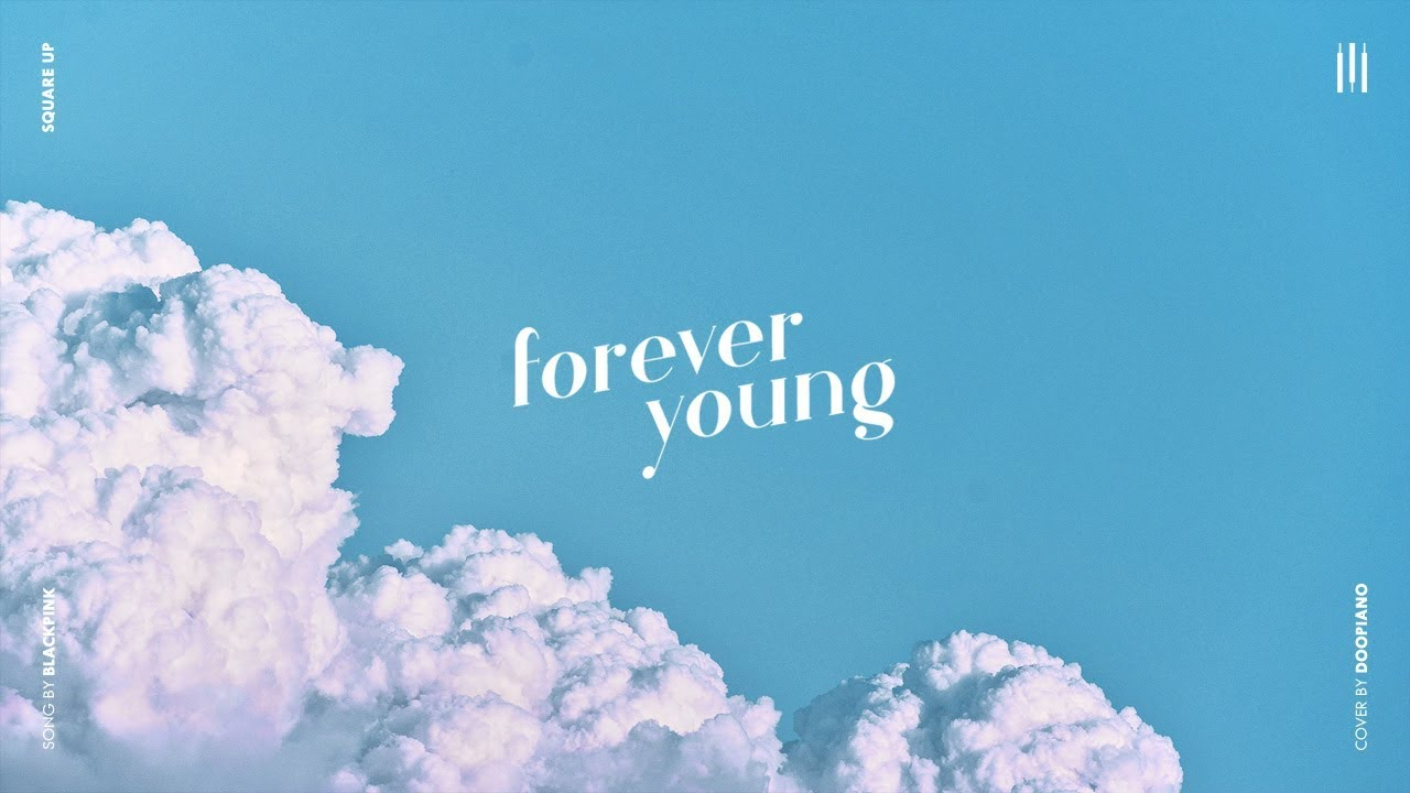 BLACKPINK (블랙핑크) - Forever Young Piano Cover - YouTube