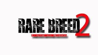 RARE BREED 2 BY RJ PAYNE AKA REIGNMAN - RBE