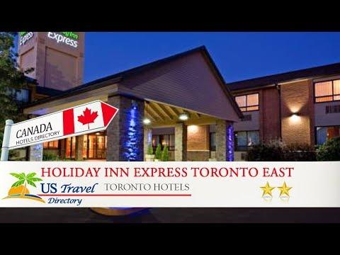 Holiday Inn Express Toronto East - Toronto Hotels, Canada