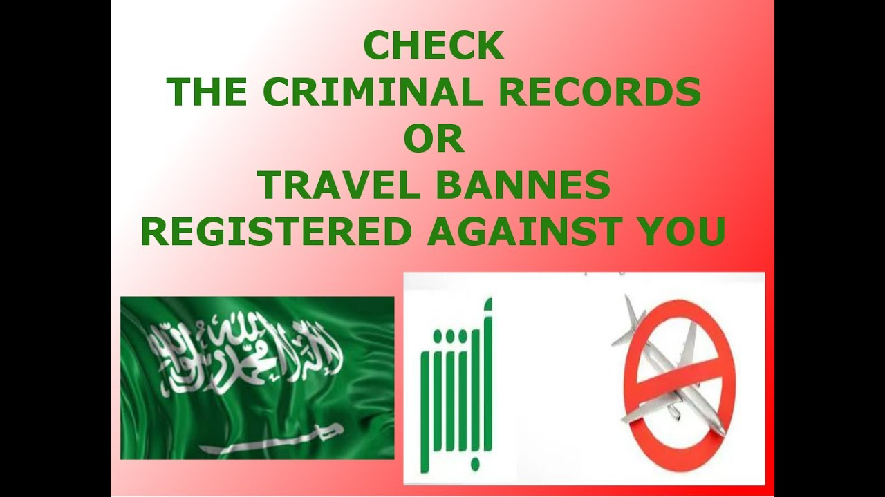 Check The Criminal Records Police Case And Travel Ban Registerd Against Us In Saudi Arabia Youtube