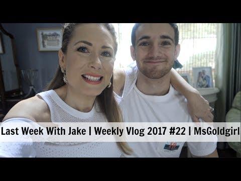 last-week-with-jake-|-weekly-vlog-2017-#22-|-msgoldgirl