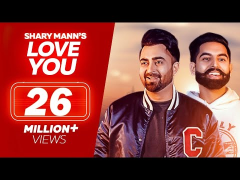 Love You Full Video Song - Sharry Mann | Sharry Mann New Song