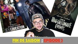 Fin de Saison : Sex Education, DC Titans , Les Désastreuse Aventures des Orphelins Baudelaire