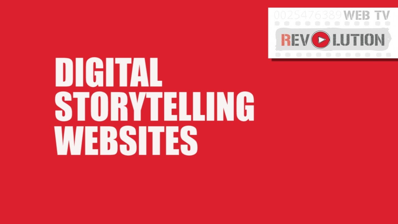 DIGITAL STORYTELLING WEBSITES: JOIN THE WEB TV REVOLUTION!