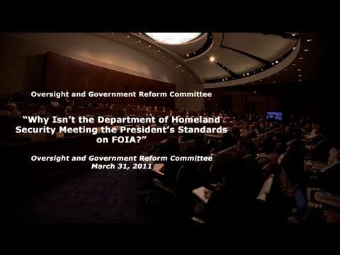 """""""Why Isn't the Department of Homeland Security Meeting the President's Standard on FOIA?"""" Panel I"""