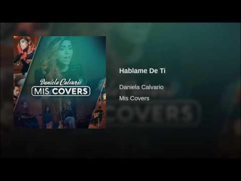 Hablame de ti/Daniela Calvario