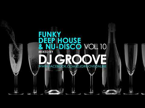 Funky Deep House & Nu-Disco Vol. #10 Mixed by DJ Groove