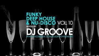funky deep house nu disco vol 10 mixed by dj groove