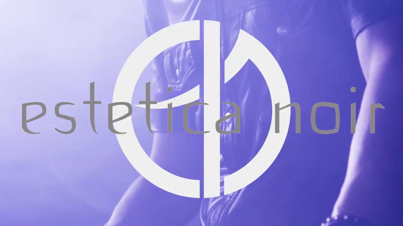 Estetica Noir Live @ Padiglione 14 (TO), 24-11-18