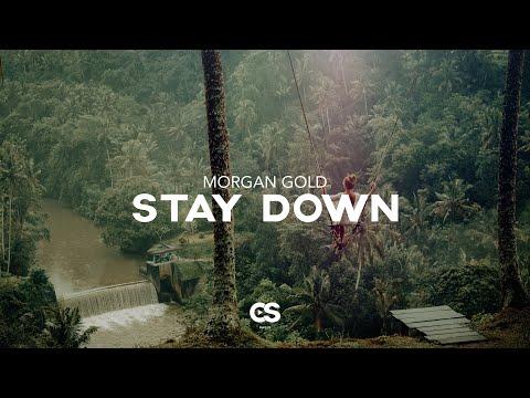 Morgan Gold - STAY DOWN