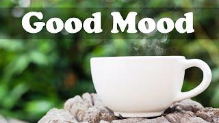 Good Mood Jazz Music - Relax Upbeat Morning Jazz Cafe Instrumental Background to Study
