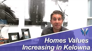 Kelowna Real Estate: Homes values increasing in Kelowna
