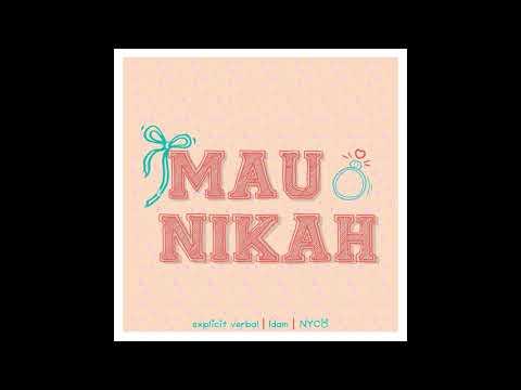 Explicit Verbal Ft. Idam & N.Y.C.O - Mau Nikah (Audio)