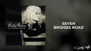 Dolly Parton - Seven Bridges Road (Audio)