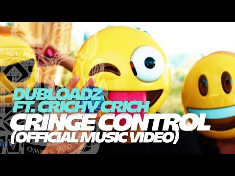 Dubloadz - Cringe Control Ft. Crichy Crich (Official Music Video)