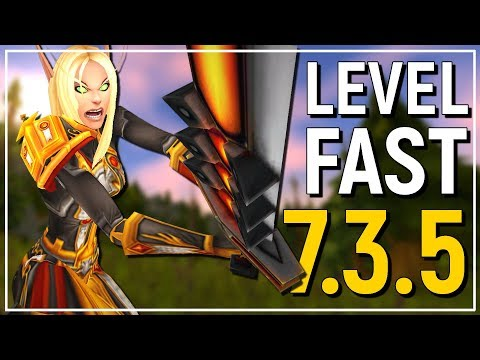 BEST METHOD: WoW Patch 7.3.5 Leveling...