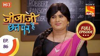Jijaji Chhat Per Hai - Ep 86 - Full Episode - 8th May, 2018