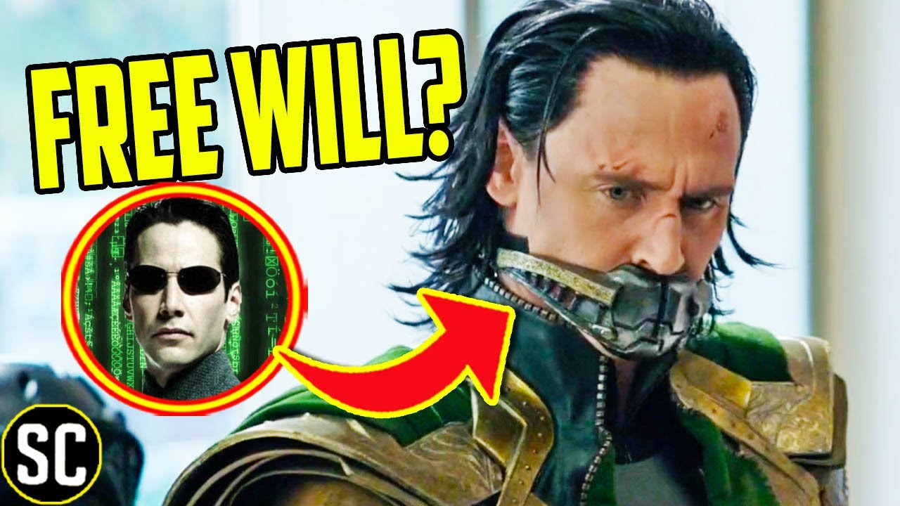 LOKI: Is Free Will Real, Or Part of the TVA's Plan?   Matrix Connections Revealed, Marvel Philosophy