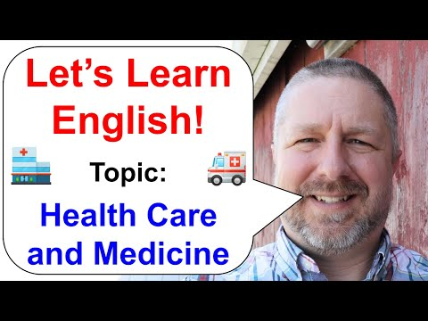 Let's Learn English! Topic: Health Care and Medicine
