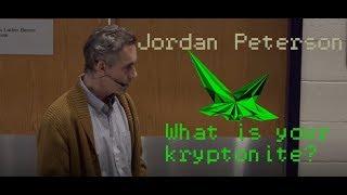 Jordan Peterson: What's your kryptonite?
