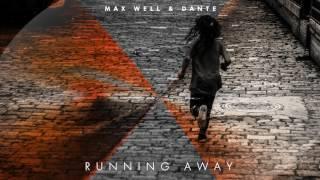 Max Well & Dante - Running Away